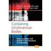 Containing (un)American Bodies by Mary K. Bloodsworth-Lugo