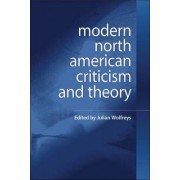 Modern North American Criticism and Theory by Julian Wolfreys