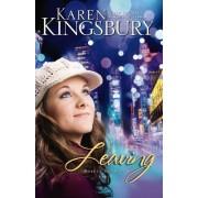 Leaving by Karen Kingsbury