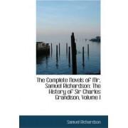 The Complete Novels of MR, Samuel Richardson by Samuel Richardson