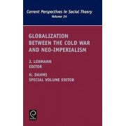 Globalization Between the Cold War and Neo-Imperialism by Jennifer M. Lehmann
