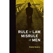 Rule of Law, Misrule of Men by Elaine Scarry