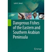 Dangerous Fishes of the Eastern and Southern Arabian Peninsula by Laith A. Jawad