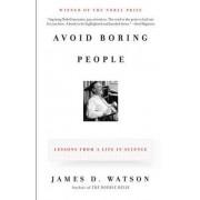 Avoid Boring People by James D Watson