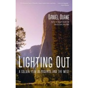 Lighting Out by Daniel Duane