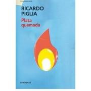 Plata Quemada by Ricardo Piglia