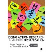Doing Action Research in Your Own Organization by David Coghlan