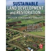 Sustainable Land Development and Restoration by Kandi Brown