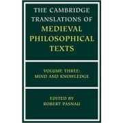 The Cambridge Translations of Medieval Philosophical Texts: Volume 3, Mind and Knowledge: Mind and Knowledge v. 3 by Robert Pasnau
