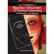 The Treatment of Bipolar Disorder in Pastoral Counseling by David Whelton