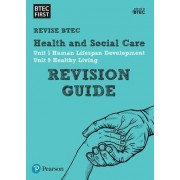 BTEC First in Health and Social Care Revision Guide: Revision Guide