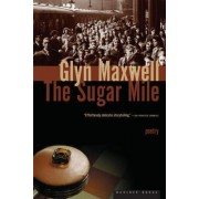 The Sugar Mile by Glyn Maxwell