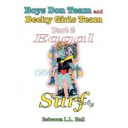 Boys Don Team and Becky Girls Team: Part 2 Eagal Surf