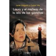Laura y el misterio de la Isla de las Gaviotas by Javier Holgado
