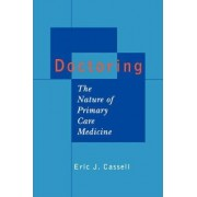 Doctoring by Eric J. Cassell