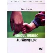 Ghidul juridic al parintilor - Dana Barbu