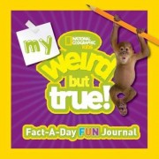 My Weird But True! Fact-A-Day Fun Journal by National Geographic Kids