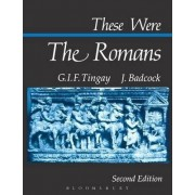 These Were the Romans by Graham I. F. Tingay