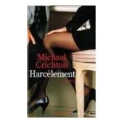 Harcèlement - Michael Crichton - Livre
