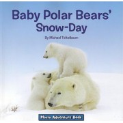 Baby Polar Bears' Snow-Day by Prof Michael Teitelbaum