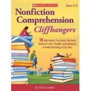Nonfiction Comprehension Cliffhangers, Grades 4-8 by Tom Conklin