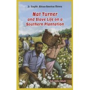Nat Turner and Slave Life on a Southern Plantation by Katie Kelley Schmid