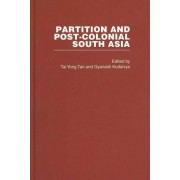 Partition and Post-Colonial South Asia by Gyanesh Kudaisya