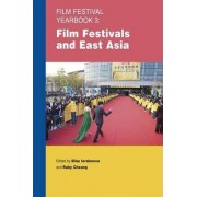 Film Festival Yearbook 3: Film Festivals and East Asia by Dina Iordanova