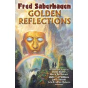 Golden Reflections by Fred Saberhagen