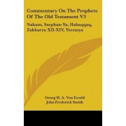 Commentary on the Prophets of the Old Testament V3 by Georg H a Von Ewald