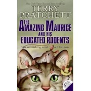 The Amazing Maurice and His Educated Rodents by Sir Terence David John Pratchett