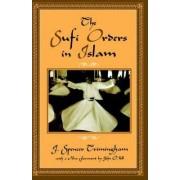 The Sufi Orders in Islam by J.Spencer Trimingham
