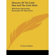 Memoirs of the Little Man and the Little Maid by B Tabart Publisher