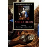 The Cambridge Companion to Aphra Behn by Derek Hughes