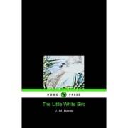 The Little White Bird (Dodo Press) by James Matthew Barrie