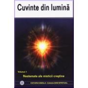 Cuvinte din lumina - vol. 1 - Nestemate ale misticii crestine.