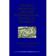 Project Financing and the International Financial Markets by Estaban C. Bulhevich