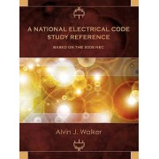 A National Electrical Code Study Reference Based on the 2008 NEC by Alvin J Walker