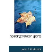 Spalding's Winter Sports by James A Cruikshank
