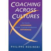 Coaching Across Cultures:Leveraging Cultural Diversity to Achieve by Philippe Rosinski