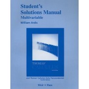 Student Solutions Manual, Multivariable, for Thomas' Calculus and Thomas' Calculus by George B. Thomas