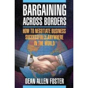 PBS Bargaining Across Borders by Dean Allen Foster