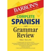 Complete Spanish Grammar Review by William C Harvey