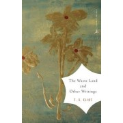 The Waste Land and Other Writings: and Other Writings by T. S. Eliot