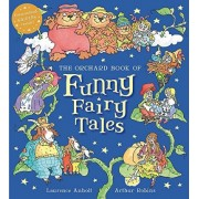 The Orchard Book of Funny Fairy Tales by Laurence Anholt