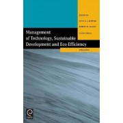 Management of Technology, Sustainable Development and Eco-Efficiency by Louis A. Lefebvre