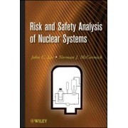 Risk and Safety Analysis of Nuclear Systems by John C. Lee