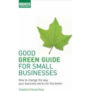 Good Green Guide for Small Businesses by Impetus Consulting