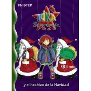 Kika superbruja y el hechizo de la Navidad/ Kika Super Witch and the Christmas Spell by Knister