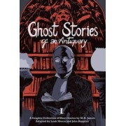 Ghost Stories of an Antiquary: Volume 1 by M. R. James